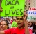 You May be Able to Apply for DACA
